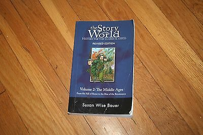 The Story of the World : History for the Classical Child by Susan Wise Bauer...