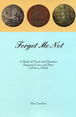 Forget Me Not, a study of naval and maritime love tokens and engraved coins.