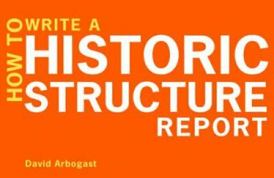 How to Write a Historic Structure Report by David Arbogast 9780393706147