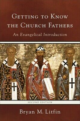 Getting to Know the Church Fathers: An Evangelical Introduction .. NEW