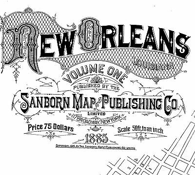 New Orleans, Louisiana~Sanborn Map©  59 maps~1885 Vol 1  put on a CD