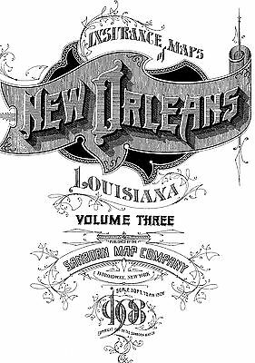 New Orleans, Louisiana~Sanborn Map©  104 maps~1908 Vol 3  put on a CD