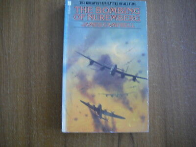 The Bombing Of Nuremberg - James Campbell - Wwii