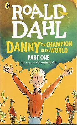 DANNY THE CHAMPION OF THE WORLD - PART ONE By Roald Dahl (Brand New!)