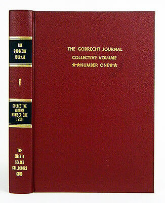 The Gobrecht Journal. Collective Volume Number One.