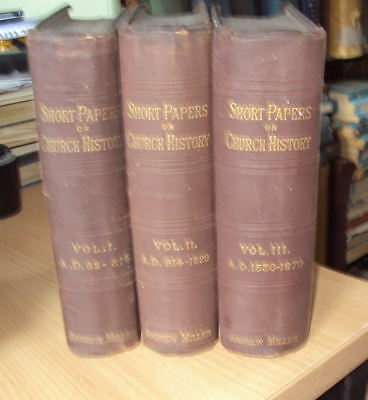 1873 - SHORT PAPERS ON CHURCH HISTORY by ANDREW MILLER - 3 volumes