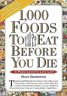 1,000 Foods To Eat Before You Die: A Food Lover's Life List .. NEW
