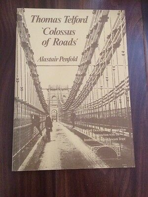 Thomas Telford 'Colossus Of Roads' - Alastair Penfold