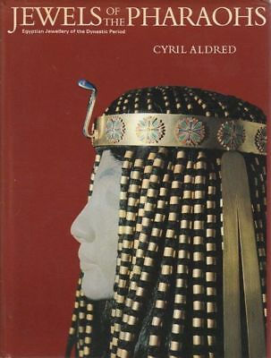 CYRIL ALDRED Jewels Of The Pharaohs - Egyptian Jewellery Of The Dynastic Period