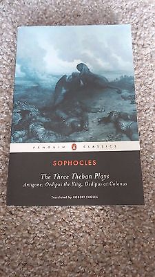 Sophocles The Three Theban Plays: Antigone, Oedipus the King, Oedipus at Colonus