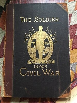 The Soldier In Our Civil War 1885 Original Edition 1885 Volume 1 and 2