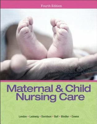 Maternal & Child Nursing Care (4th Edition) by London, Marcia L., Ladewig, Patr