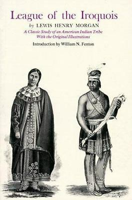League of the Iroquois: A Classic Study of an American Indian Tribe With Origin