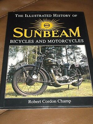 The Illustrated History Of Sunbeam Bicycles And Motorcycles Robert Cordon Champ