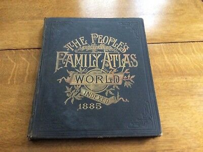The People's Unrivaled Family Atlas Of The World 1885