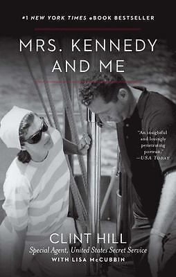 Mrs. Kennedy and Me by Hill, Clint, McCubbin, Lisa