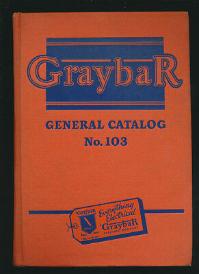 """1948 GRAYBAR General Catalog No. 103 """"Everything Electrical"""" (1116) pgs w/ index"""