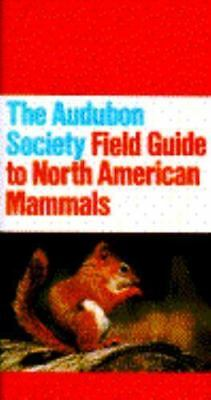 The Audubon Society Field Guide to North American Mammals by Whitaker, John O.