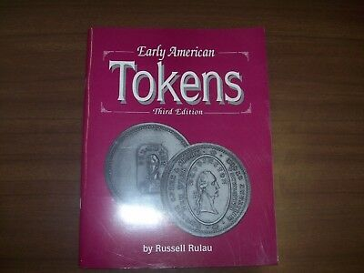 Early American Tokens, 3rd Edition, By Russell Rulau, NEW!!!