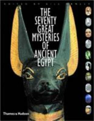 The Seventy Great Mysteries of Ancient Egypt by
