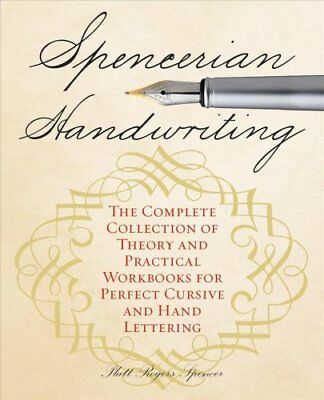 Spencerian Handwriting The Complete Collection of Theory and Pr... 9781612435282