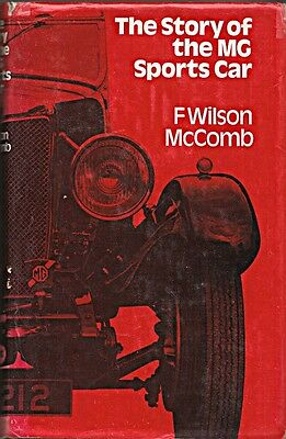The Story Of The Mg Sports Car F Wilson Mccomb 1924 -1973 Bullnose Mmm Mgc Mgb A