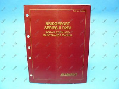 Bridgeport Series II Milling Machine R2E3 Installation & Maintenance Manual