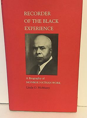 Recorder of Black Experience: Bio of Monroe Work Inscribed to John Hope Franklin