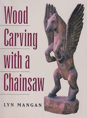 Wood Carving with a Chainsaw by Lyn Mangan - Australian Classic designs 1997 Ed.