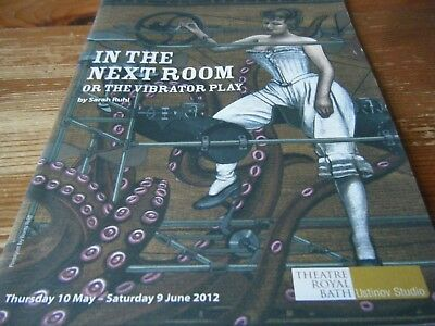 2012  Theatre  Programme  - In The Next Room     The  Bath Royal  Theatre