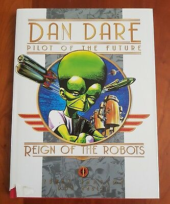 Dan Dare Pilot of the Future - Reign of the Robots - Frank Hampson Hardback