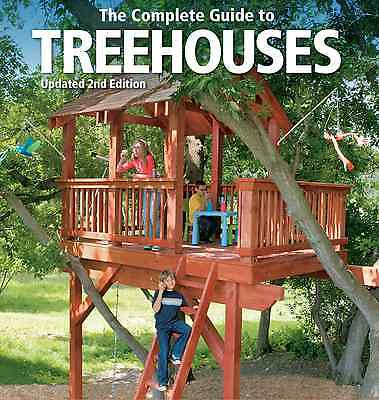 Planning & Building a Complete Guide to Treehouses