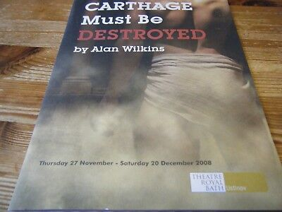 2008  Theatre  Programme  - Carthage  Must Be  Destroyed - Theatre Royal Bath