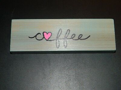 coffee w/ heart and antique aqua stain Wood Shelf Sitter Sign