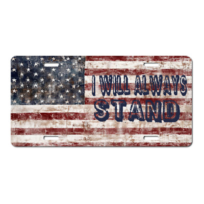 "AMERICA!! ""I Will Always Stand"" Custom License Plate-Flag -National Anthem!!"