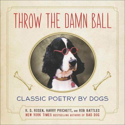 Throw the Damn Ball Classic Poetry by Dogs by R D Rosen 9780142180853