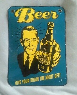 """Vintage Porcelain Sign Beer  """"Give Your Brain The Night Off"""" 8""""x 6"""" Man Cave Bar"""