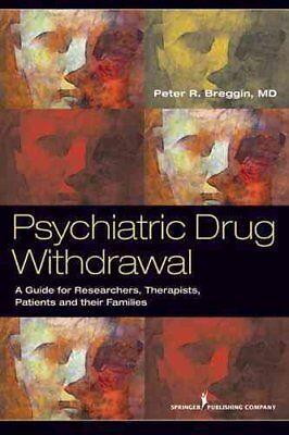 Psychiatric Drug Withdrawal A Guide for Prescribers, Therapists... 9780826108432