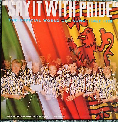 """Scottish1990 World Cup Squad 'Say It With Pride' UK 7"""" vinyl record.(1st Press)"""