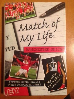 Match of My Life - Manchester United - Signed By Author - HB & DJ