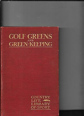 Horace Hutchinson  Golf Greens & Green Keeping First Edition 1906