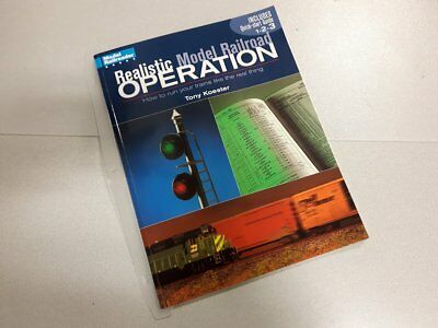 Realistic Model Railroad Operation by Tony Koester