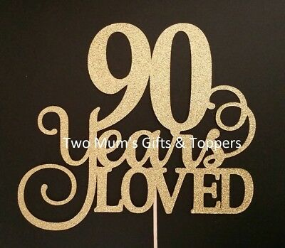 90 Years Loved Glitter Cake Topper - ANY Age - 90th ninety Birthday 300GSM