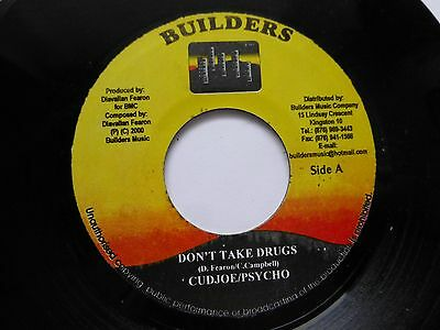 "CUDJOE / PSYCHO - Don't Take Drugs, 2000 7"" Vinyl. Builders ( Jamaica )"