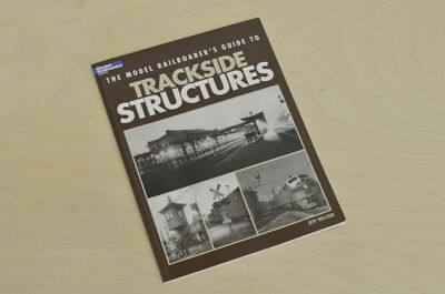 Kalmbach Book The Model Railroader's Guide To Trackside Structures