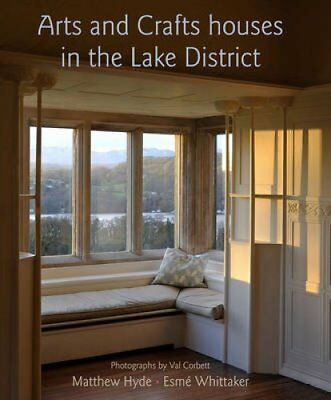 Arts and Crafts Houses in the Lake District by Esme Whittaker 9780711237537