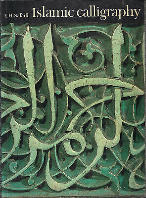 ISLAMIC CALLIGRAPHY,by Y.H.SAFADI, PAPERBACK, 144p THAMES & HUDSON 1978,CAFEB162