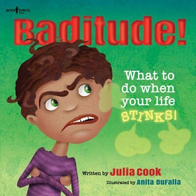 Baditude What to Do When Your Life Stinks by Julia Cook 9781934490907