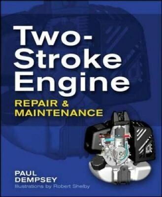 Two-Stroke Engine Repair and Maintenance by Paul Dempsey 9780071625395