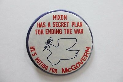 Nixon Button-Nixon Has A Secret Plan For Ending The War-He's Voting For McGovern